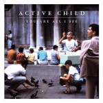 "ACTIVE CHILD ""You Are All I See"" [ARTPL-018]"
