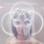 "SCHOOL OF SEVEN BELLS ""Ghostory"" [ARTPL-025]"