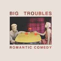 "BIG TROUBLES ""Romantic Comedy"" [ARTPL-020]"