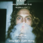Guardian Alien Japan Tour -Greg Fox solo & collaboration- 9/7@SOUP
