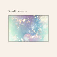 "TEEN DAZE ""A World Away +"" [ARTPL-061]"