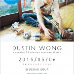 "DUSTIN WONG at soup vol.4 ""nonstop 90 minutes one-man show"""