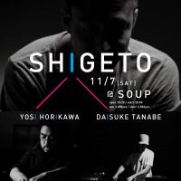 SHIGETO × Yosi Horikawa × Daisuke Tanabe @SOUP