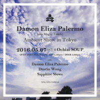 """Damon Eliza Palermo (aka Magic Touch) """"Ambient Show in Tokyo"""""""