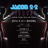 JACOB 2-2 x PIVOVAR JAPAN TOUR 2016 in TOKYO
