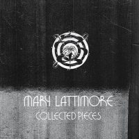 "MARY LATTIMORE ""Collected Pieces"" [ARTPL-088]"