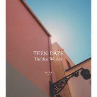 Teen Dazeが来年発売予定のニュー・アルバムからファースト・シングル「Hidden Worlds」をリリース!