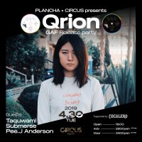 PLANCHA × CIRCUS presents Qrion『GAF』Release party