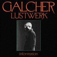 """GALCHER LUSTWERK """"Information"""" [ARTPL-123]"""