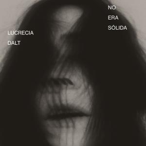 """LUCRECIA DALT """"No era sólida"""" [ARTPL-136]"""